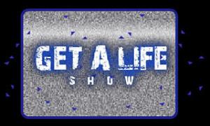 Get a Life Show sur PC