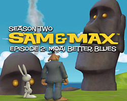 Sam & Max : Episode 202 : Moai Better Blues