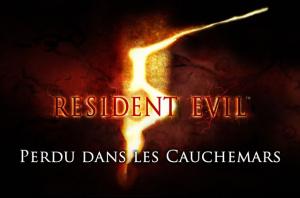Resident Evil 5 : Perdu dans les Cauchemars sur 360