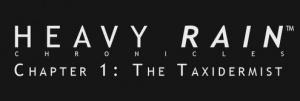 Heavy Rain Chronicles - Chapter 1 : The Taxidermist sur PS3