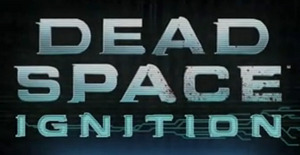 Dead Space : Ignition