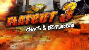 FlatOut 3 : Chaos and Destruction
