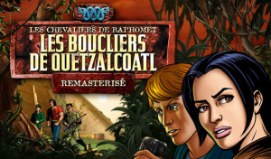Les Chevaliers de Baphomet : Les Boucliers de Quetzalcoatl - Remasterisé sur PC