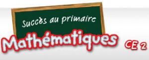 Succès au Primaire : Mathématiques CE 2