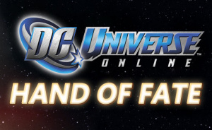 DC Universe Online : Hand of Fate