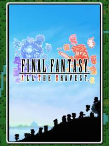 Final Fantasy : All The Bravest sur iOS