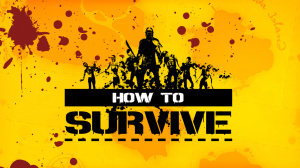 How to Survive sur PS3