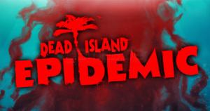 Dead Island Epidemic sur PC