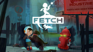 Fetch - A Boy and his Dog