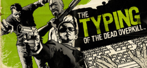 The Typing of the Dead – Overkill sur PC