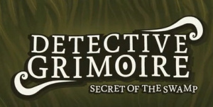 Detective Grimoire : Secret of the Swamp