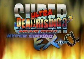 Super Ultra Dead Rising 3 Arcade Remix Hyper Edition EX Plus Alpha sur ONE