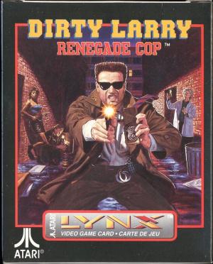 Dirty Larry : Renegade Cop sur Lynx