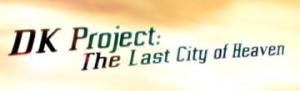 DK Project  : The Last City of Heaven sur PC