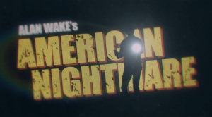 Des infos sur Alan Wake's American Nightmare