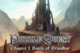 Puzzle Quest : Chapter 1 - Battle of Gruulkar