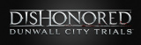 Dishonored : Dunwall City Trials