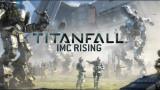 Titanfall : IMC Rising