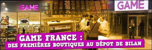 GAME France : Des premières boutiques au dépôt de bilan