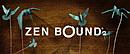 Test - Zen Bound 2