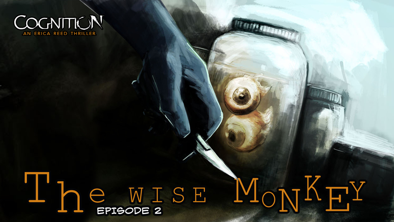 Cognition : An Erica Reed Thriller - Episode 2 :  The Wise Monkey [PC] [MULTI]