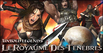Untold Legends : Le Royaume des Tenebres