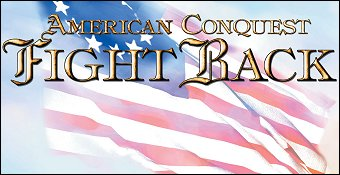 American Conquest : Fight Back