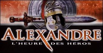 Alexandre : L'Heure des Heros