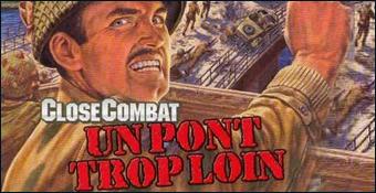 Close Combat : Un Pont Trop Loin