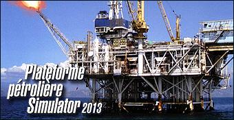 Plateforme Pétrolière Simulator 2013