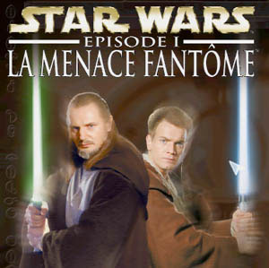 Star Wars Episode 1 : La Menace Fantôme