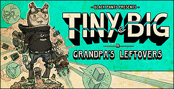 Tiny & Big in Grandpa's Leftovers
