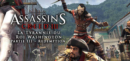 Assassin's Creed III : La Tyrannie du Roi Washington - Partie 3 - Redemption