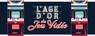 """Exposition """"L'Age d'Or du Jeu Vidéo"""""""