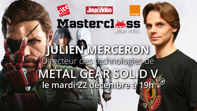 En LIVE : Suivez la Masterclass de Julien Merceron, directeur des technologies de MGS V