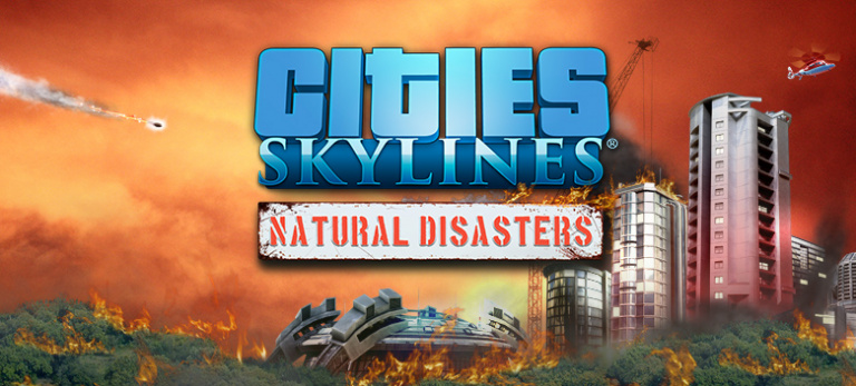 "Cities Skylines présente sa nouvelle extension ""Natural Disasters"""