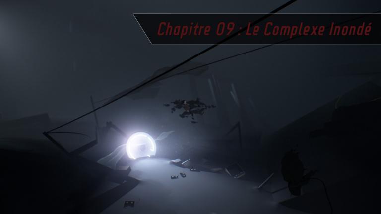 Chapitre 09 : Le Complexe Inondé (Checkpoints 38 à 47)
