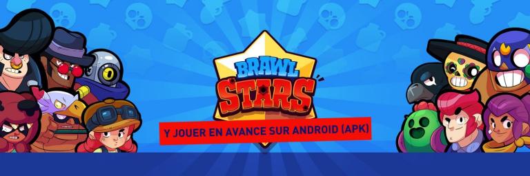 Comment télécharger Brawl Stars Android (APK) en avance ...