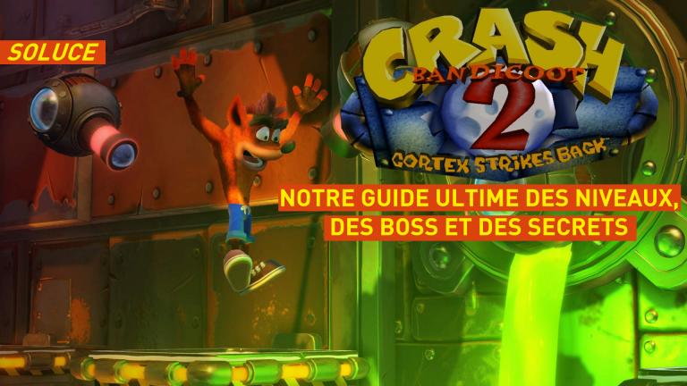 Crash Bandicoot 2 : soluce, boss, boites, secrets... Notre guide des niveaux