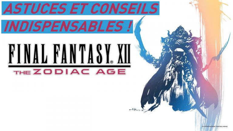 Final Fantasy 12 The Zodiac Age : astuces et conseils pour bien débuter dans le RPG de légende