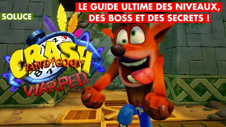 Crash Bandicoot 3 Warped : soluce, boss, boites, secrets... Notre guide des niveaux
