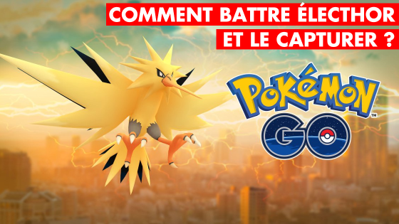 Pokémon GO : Electhor est dispo, comment le battre et le capturer ? Les meilleurs combattants pour le vaincre