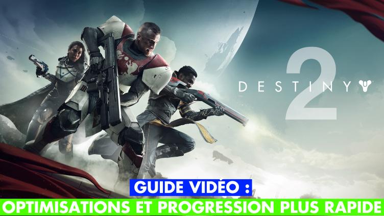 Destiny 2, conseils pour progresser rapidement et optimiser ses équipements (toutes classes)
