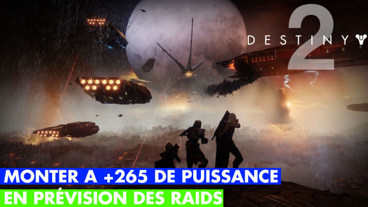 Destiny 2, Raid Leviathan : comment monter à plus de 265 de puissance après le niveau 20 pour s'y préparer ? Notre guide.