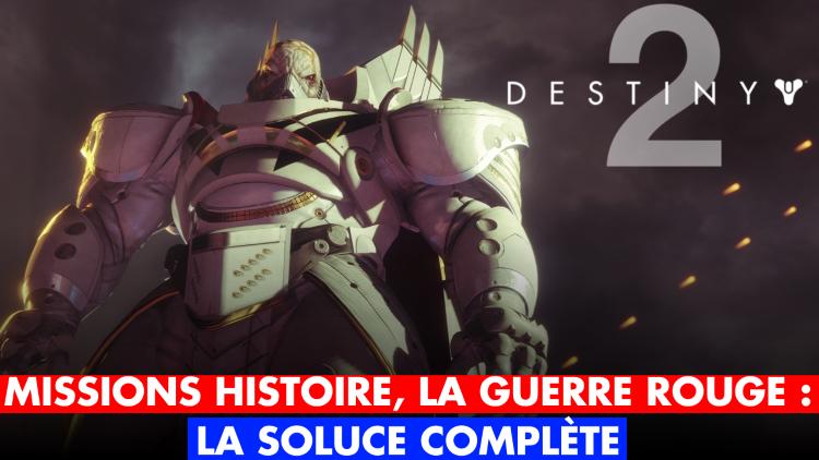 Destiny 2, La Guerre Rouge : la soluce des Missions Histoire de la Campagne dans notre guide complet