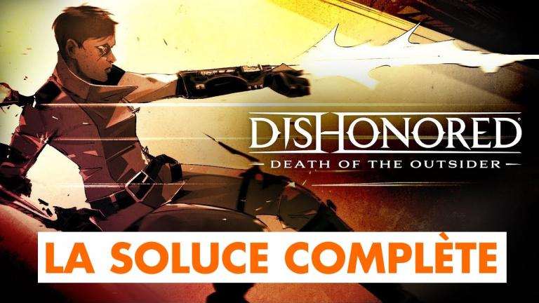 Dishonored  : La Mort de l'Outsider : la soluce complète