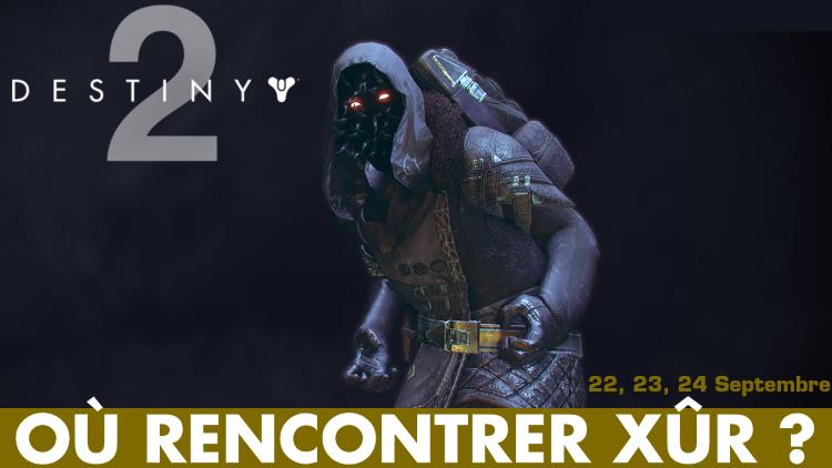 Destiny : Emplacement et équipements de Xûr - Week-end du 22 septembre 2017