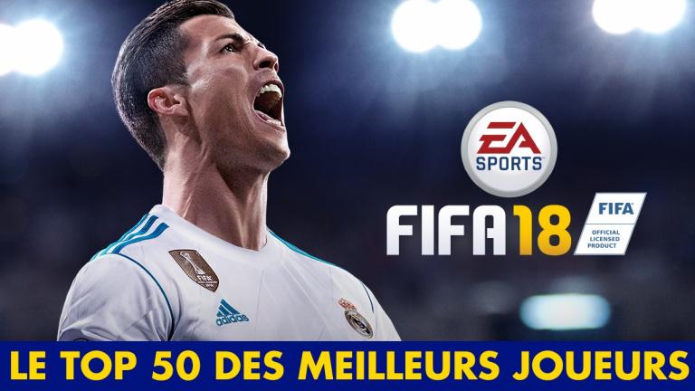 FIFA 18, meilleurs joueurs : le top 50 des meilleurs footballeurs