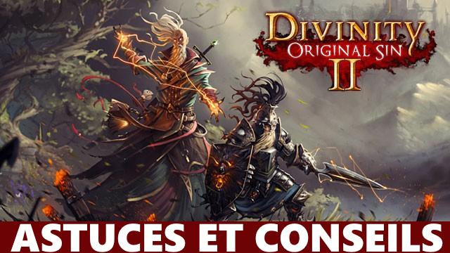 Divinity Original Sin 2 : astuces et conseils pour le RPG phénomène