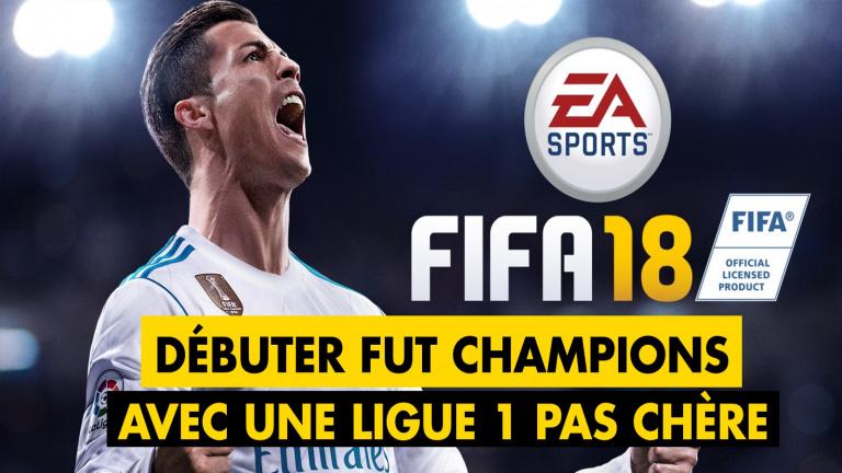 FUT 18 : une Ligue 1 compétitive et pas chère pour débuter sur FUT Champions ce week-end